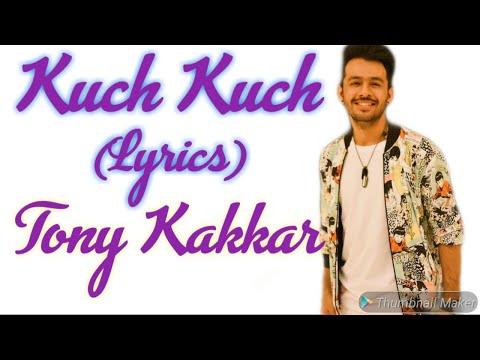 Kuch Kuch Lyrics - Tony Kakkar And Neha Kakkar | Kuch Kuch Full Song With Lyrics | New Song 2019