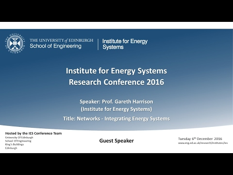 Networks: Integrating Energy Systems - Professor Gareth Harrison