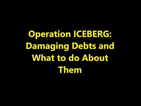 Episode 0068 - Operation ICEBERG: Damaging Debts and What To Do About Them