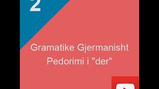 """Pedorimi i """"der""""- gramatika e gjuhes gjermane"""