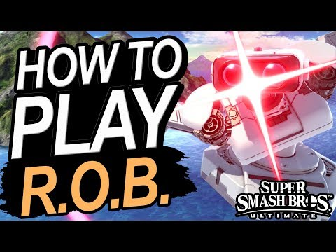 How To Play ROB In Smash Ultimate