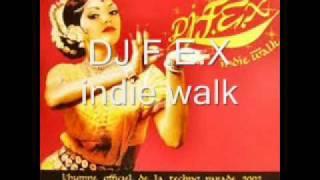 dj f.e.x - indie walk.wmv