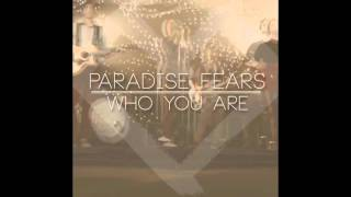 Who You Are - Paradise Fears - Lyrics