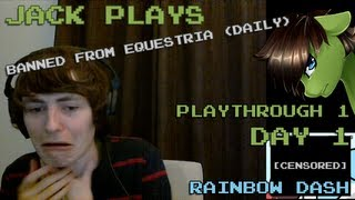 Jack Plays Banned From Equestria Daily 1 4 Playthrough 1 Day 1 Rainbow Dash