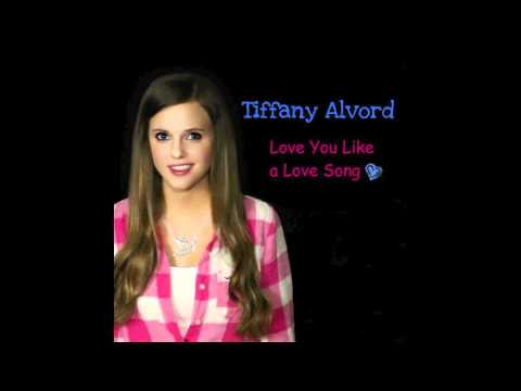 Tiffany Alvord - Love You Like A Love Song (HQ) Cover Itunes Album