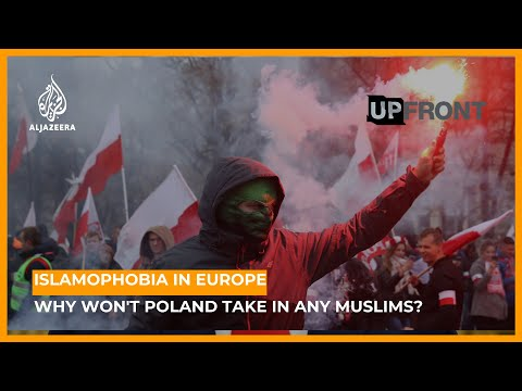 Islamophobia in Europe: Why won't Poland take in any Muslims? | UpFront