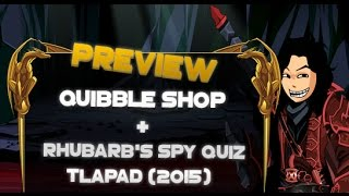 =aqw= Quibble Shop Preview & Rhubarb's Spy Quiz (tlapd 2015)