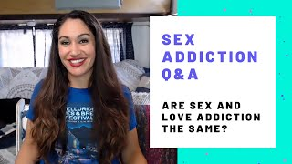 Are Sex and Love Addiction the Same?