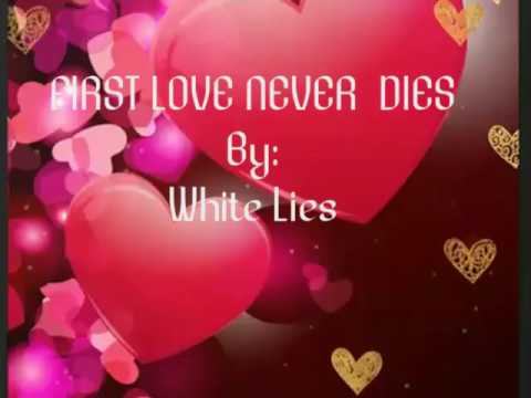 first love never dies white lies free mp3 download