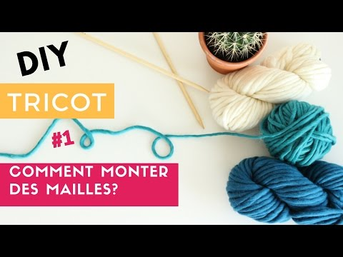 Tuto Diy Tricot Comment Monter Des Mailles Youtube