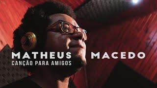 Canção para amigos (Matheus Macêdo e Cantus Quatro)