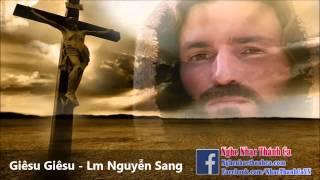 Thánh Ca | Giêsu Giêsu - Lm Nguyễn Sang