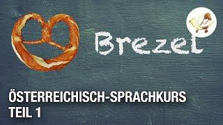 Sprachkurs Österreichisch – Die wichtigsten österreichischen Ausdrücke: Brezel …