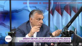 Orbán Viktor: 2020 legfontosabb feladata a magyar gazdaság eredményeinek megvédése