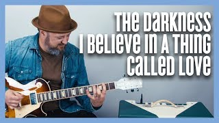 I Believe In A Thing Called Love - The Darkness  - Guitar Lesson