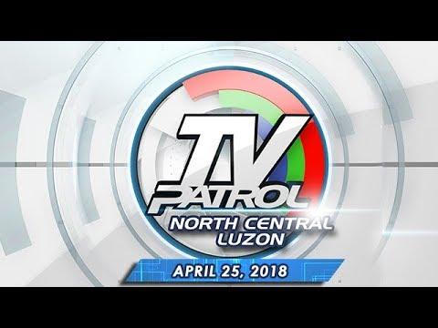 TV Patrol North Central Luzon - Apr 25, 2018