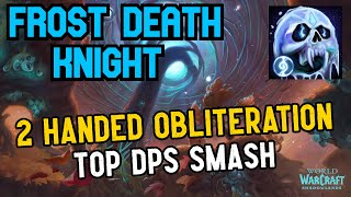 2 Hander Smash (Obliteration Night Fae) Mist 17 - Frost DK Pov   World Of Warcraft