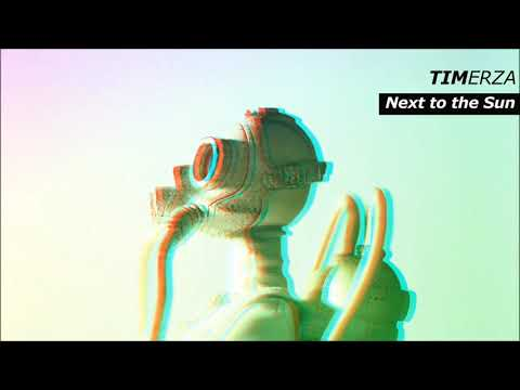 Timerza - Next to the Sun Mp3