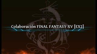 [THE ALCHEMIST CODE] COLABORACION FINAL FANTASY XV - EX2 [GLOBAL]