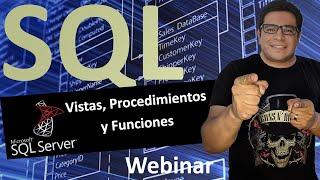 Webinar: Vistas, Procedimientos Almacenados y Funciones 70-762 (streaming)