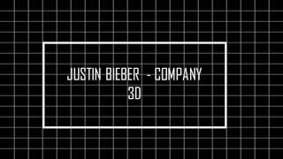 JUSTIN BIEBER - COMPANY + 3D USE HAEDPHONE