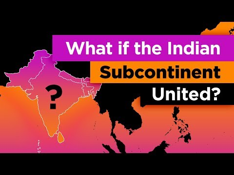 What if the Indian Subcontinent Was ONE Country?