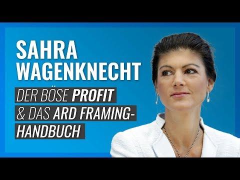 Sahra Wagenknecht, der böse Profit und das ARD Framing-Handbuch
