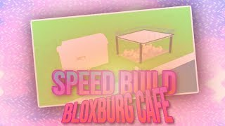 【Speed Build】 | Roblox Cafe - Bloxburg!! 111! 1
