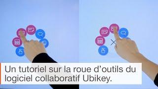 Tutoriel logiciel collaboratif Ubikey : comment utiliser la roue d'outils ?