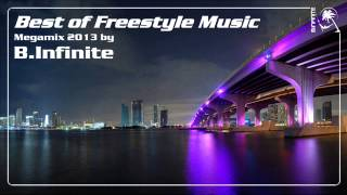 best of freestyle music mixed by binfinite 2013