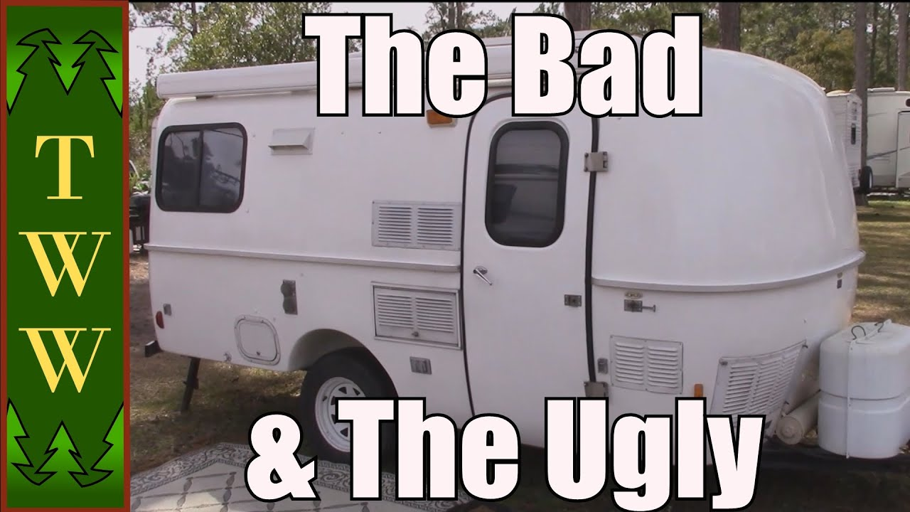 My Casita Travel Trailer The Bad The Ugly Youtube