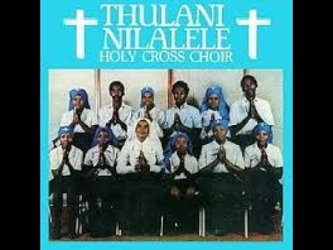Holy Cross Choir    Thulani Nilalele