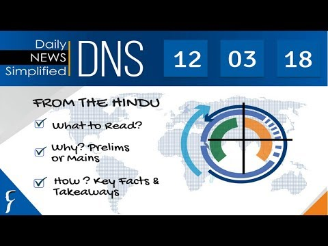 Daily News Simplified 12-03-18 (The Hindu Newspaper - Current Affairs - Analysis for UPSC/IAS Exam)