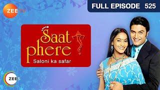 Saat Phere | Hindi Serial | Full Episode - 525 | Rajshree Thakur, Sharad Kelkar | Zee TV Show