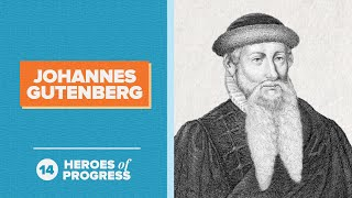 Johannes gutenberg: the first metal movable-type printing press   heroes of progress ep. 14