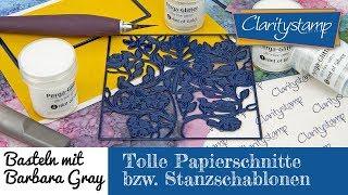Basteln mit Barbara Gray - Tolle Papierschnitte bzw. Stanzschablonen
