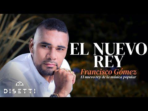 El Nuevo Rey - Francisco Gómez