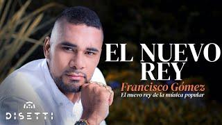 """Video El Nuevo Rey - Francisco Gómez """"El Nuevo Rey de la Música Popular""""(Video Oficial) download MP3, 3GP, MP4, WEBM, AVI, FLV Agustus 2018"""
