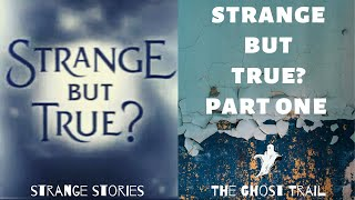 Strange But True? Part One | The Ghost Trail
