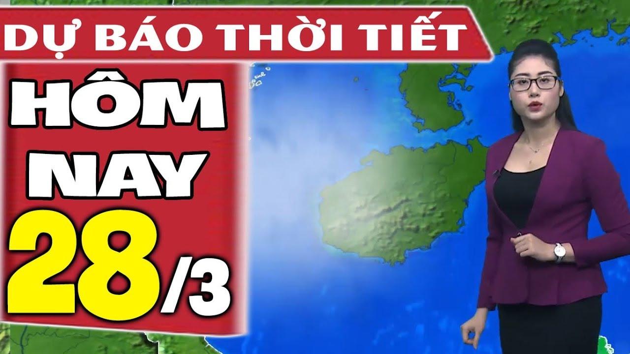 Dự báo thời tiết hôm nay mới nhất ngày 28/3 | Dự báo thời tiết 3 ngày tới