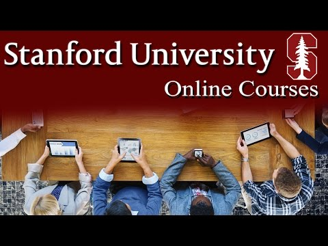 Stanford University Online Courses 2017 (UPCOMING and IN SESSION)