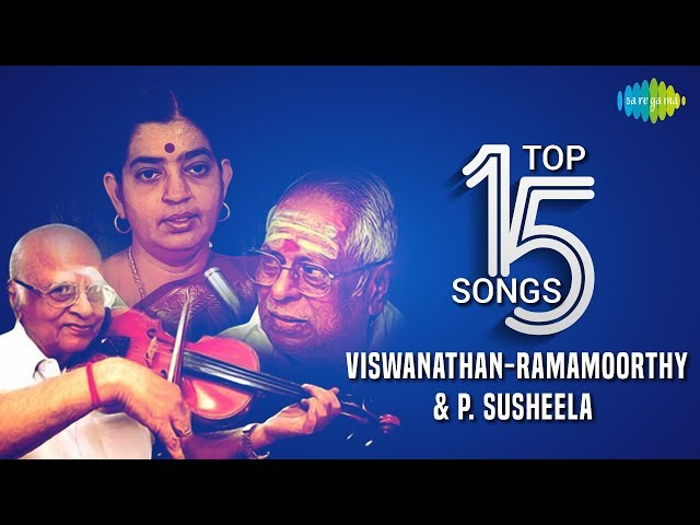 Viswanathan-Ramamoorthy & P. Susheela - Top 15 Songs   Kannadasan   Vaali   Audio Jukebox   Tamil