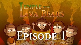 temple of the lava bears ep1