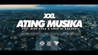 Ating Musika - XXL feat. Mike Kosa & Anak Ni Bakuko (Official Music Video)