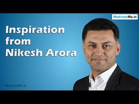 Inspiring / Motivational From Nikesh Arora