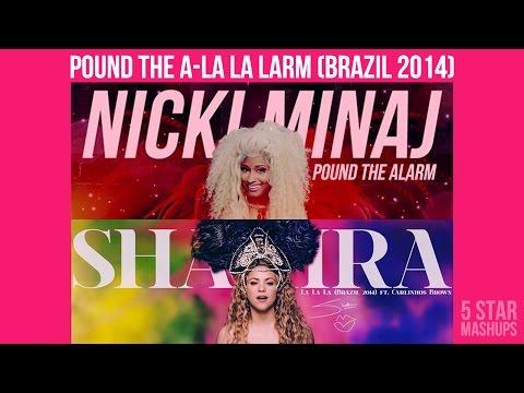 Shakira & Nicki Minaj  La La La Brazil 2014 vs Pound the Alarm FIFA World Cup Mashup