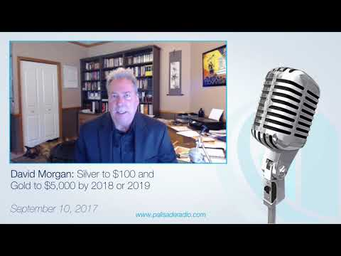 David Morgan: Silver to $100 and Gold to $5000 by 2018 or 2019