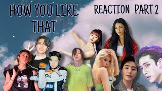Idols/Celebrities Reactions to BLACKPINK - How You Like That Part 2