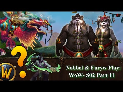 Nobbel and Furyw Play WoW: S2 - Part 11