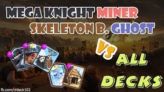Mega Knight Miner Skeleton Barrel Ghost Deck Vs All Decks 💪💪💪 META Deck vs All Deck  CR Deck